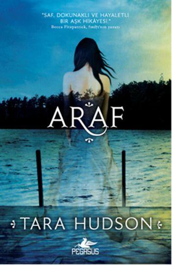 Aklımın Tavan Arası: Araf - Tara Hudson - Hereafter Series #1