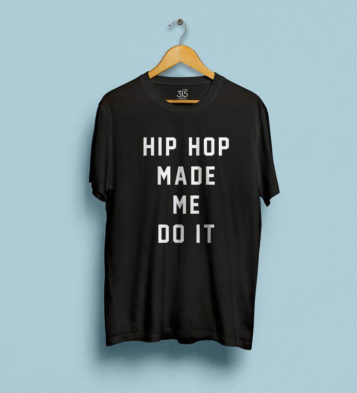 Hip Hop made me do it t-shirt in heavyweight jersey – STUDIO 315