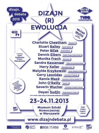 Dizajn (r)ewolucja 23 i 24 listopada 2013 Muzeum Sztuki Nowoczesnej ul. Pańska 3 | Warszawa