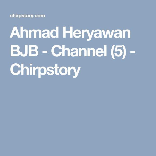 Ahmad Heryawan BJB - Channel (5) - Chirpstory
