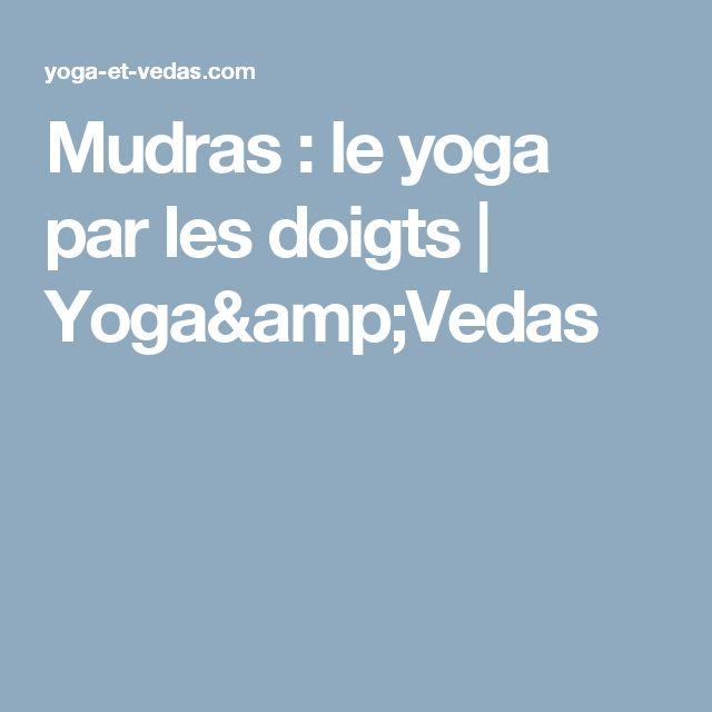 Mudras : le yoga par les doigts | Yoga&Vedas