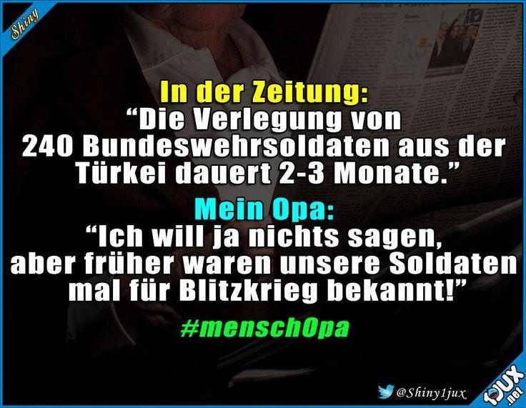 Opas und ihre Sprüche ^^' #Bundeswehr #Deutschland #Blitzkrieg #schwarzerHumor #Türkei
