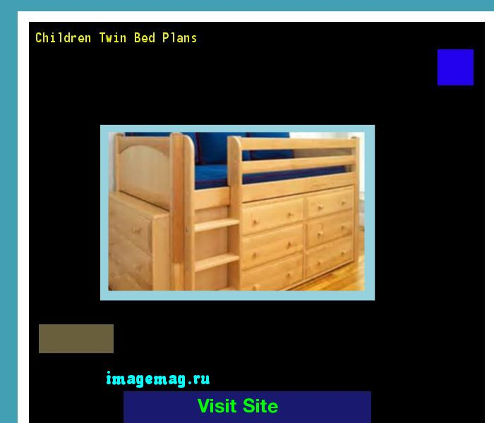 Children Twin Bed Plans 164045 - The Best Image Search