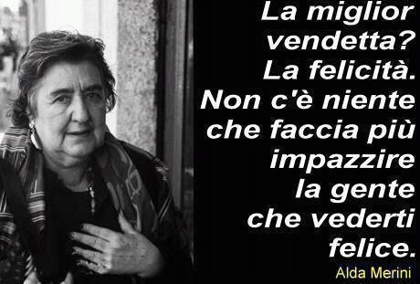 #AldaMerini #parole #frasi #aforismi #citazioni #massime #pensieri #riflessioni…