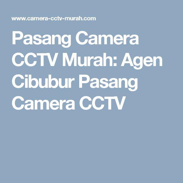 Pasang Camera CCTV Murah: Agen Cibubur Pasang Camera CCTV