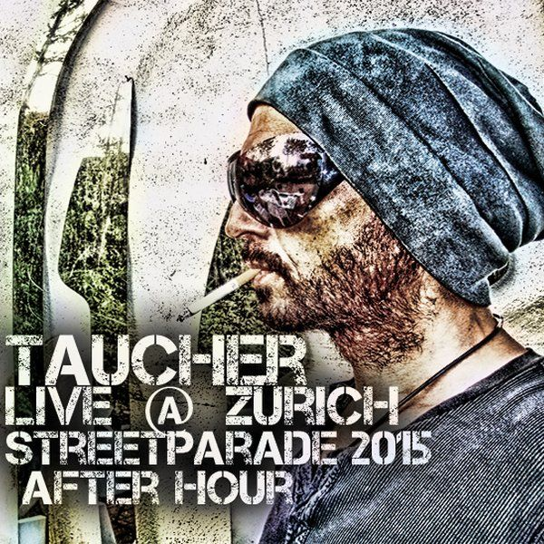 """Check out """"taucher live at streetparade after hour zürich aug 2015"""" by Taucher  Adult-Music on Mixcloud"""