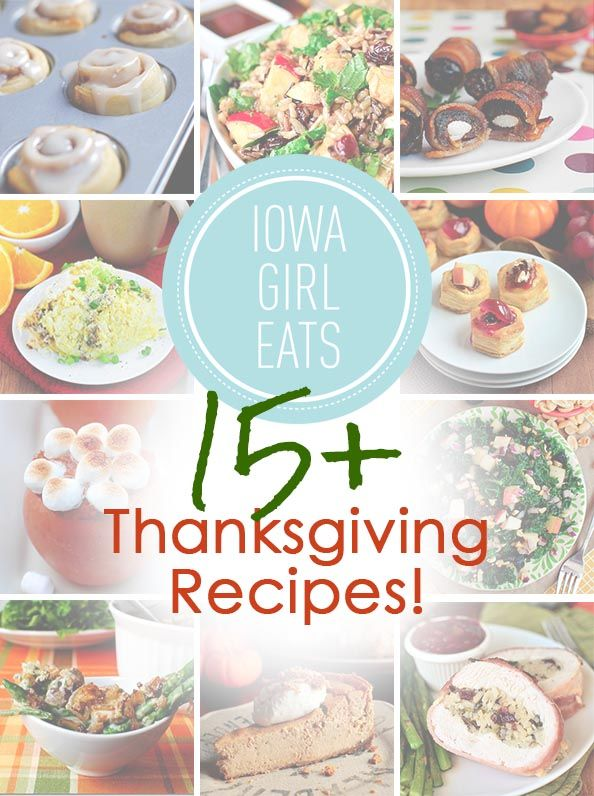 15+ Thanksgiving recipes to enjoy all day long from breakfast to appetizers, the big meal and dessert! | iowagirleats.com