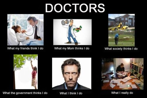 What my friends think I do - What I really do - Doctor