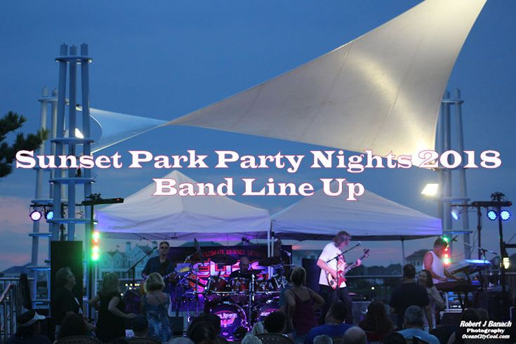 Sunset Park Party Nights 2018 Band Line Up is here... #oceancitycool #ocmd
