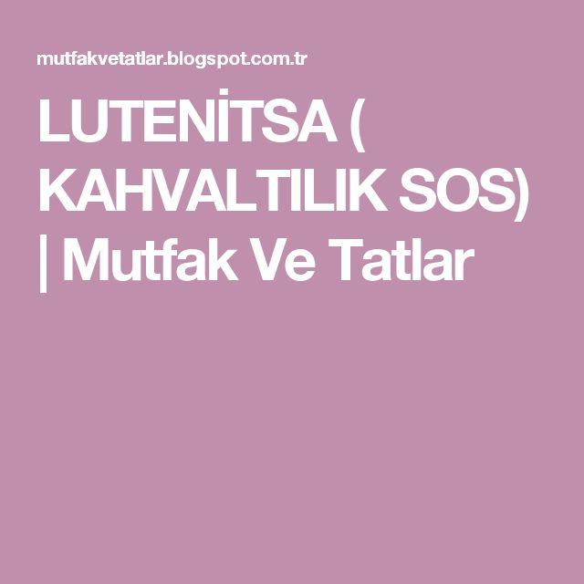 LUTENİTSA ( KAHVALTILIK SOS) | Mutfak Ve Tatlar