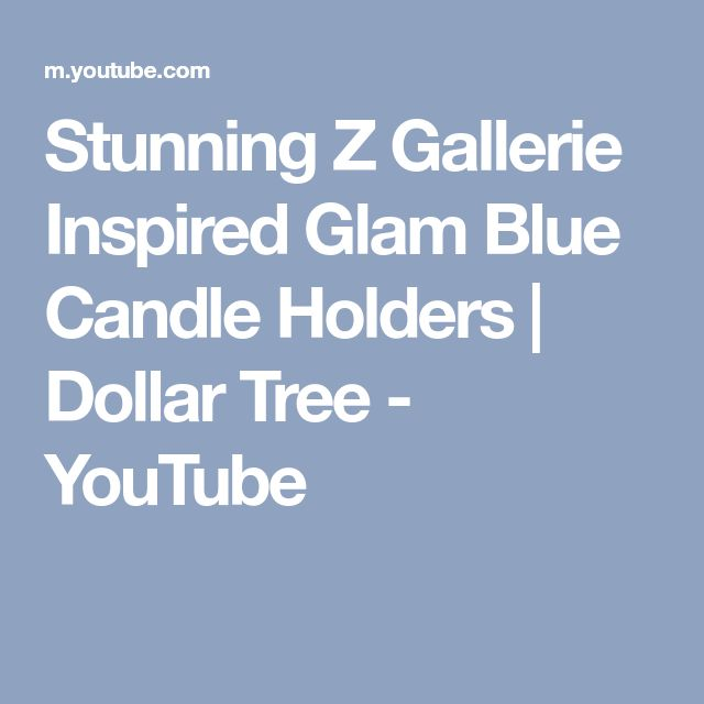 Stunning Z Gallerie Inspired Glam Blue Candle Holders | Dollar Tree - YouTube