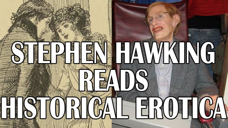Stephen Hawking Reads Historical Erotica #humor #funny #lol #comedy #chiste #fun #chistes #meme