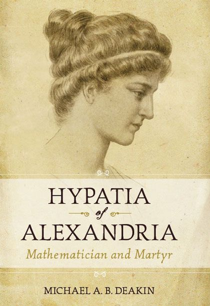 the life and contribution of hypatia in mathematics and philosophy While, details of hypatia's life are scant, there is at least some evidence of her work in the fields of mathematics, philosophy, and astronomy hypatia was born sometime around 350-370 ad, the daughter of mathematician theon of alexandria.