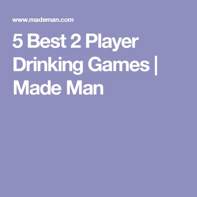 5 Best 2 Player Drinking Games | Made Man
