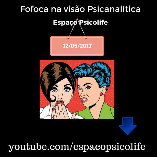 Tema fofoca na visão psicanalítica  Iremos abordar dentro do campo da psicanálise o que significa a fofoca. Não percam!!!! Encontro marcado no canal:  http://youtube.com/espacopsicolife