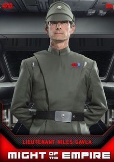 Topps Star Wars Card Trader Lieutenant Niles Gavla Might Of The Empire Series