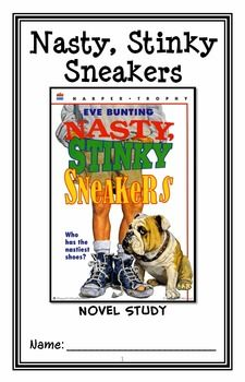 Nasty, Stinky Sneakers (Eve Bunting) Novel Study / Reading Comprehension * Follows Common Core Standards * This 40-page booklet-style Novel Study is designed to follow students throughout the entire book. The questions are based on reading comprehension, strategies and skills. The booklet is designed to be enjoyable and keep the students engaged.