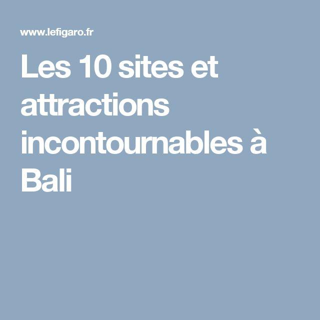 Les 10 sites et attractions incontournables à Bali
