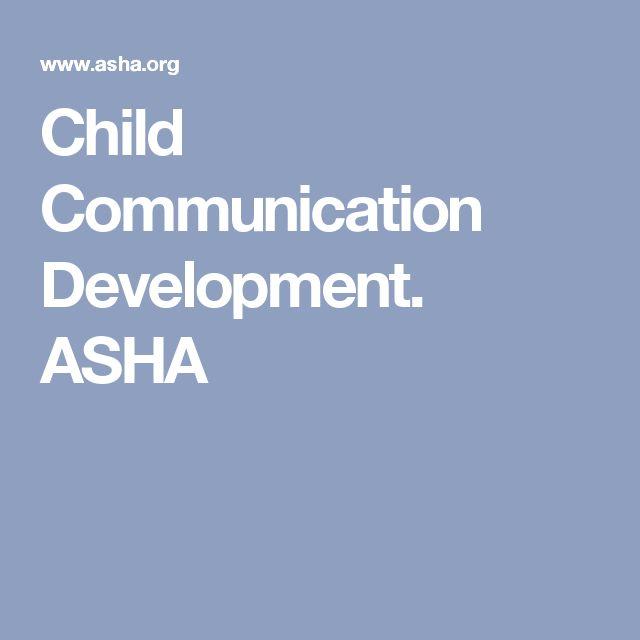 Child Communication Development. ASHA