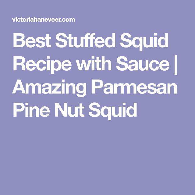 Best Stuffed Squid Recipe with Sauce | Amazing Parmesan Pine Nut Squid