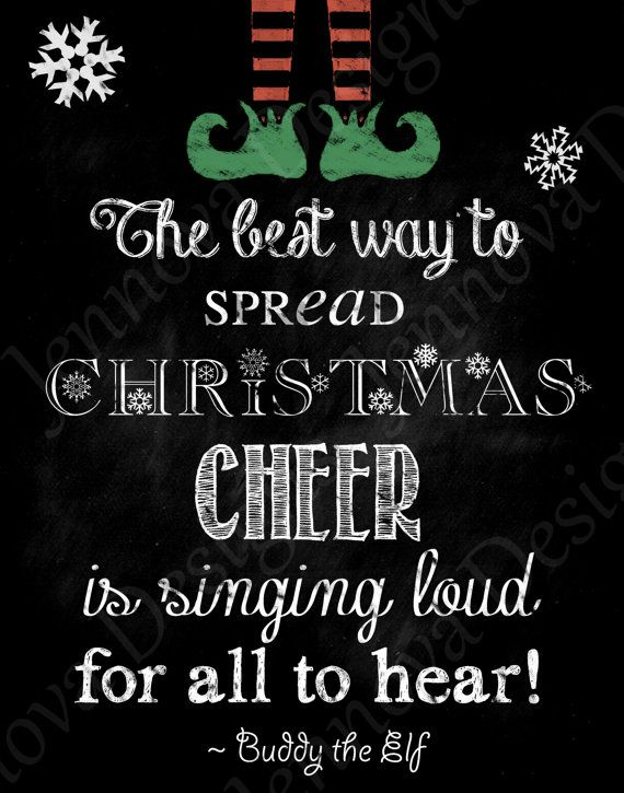 Unless there are zombies near. Then you shut your mouth and turn the music down :P ///////// 11x14 Elf Christmas Movie Quote Printable by JennovaDesigns, $8.50: