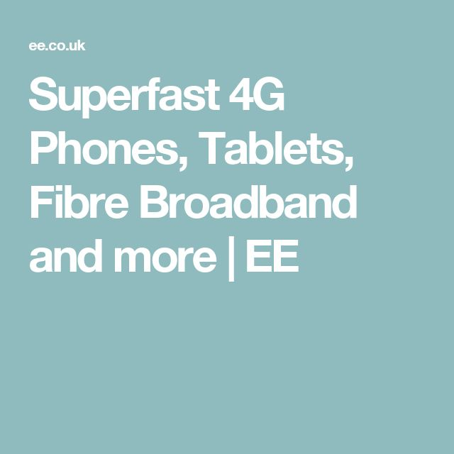 Superfast 4G Phones, Tablets, Fibre Broadband and more | EE