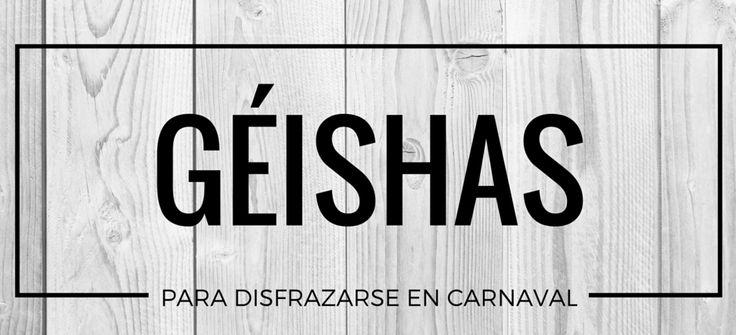 Disfrazarse de Geishas en Carnaval #blog #tienda #disfraces #online #carnaval #halloween