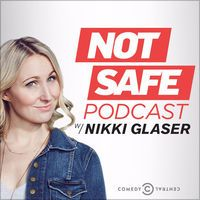 Not Safe Podcast with Nikki Glaser by Comedy Central