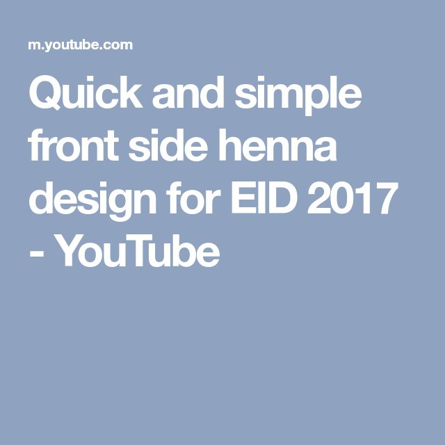 Quick and simple front side henna design for EID 2017 - YouTube