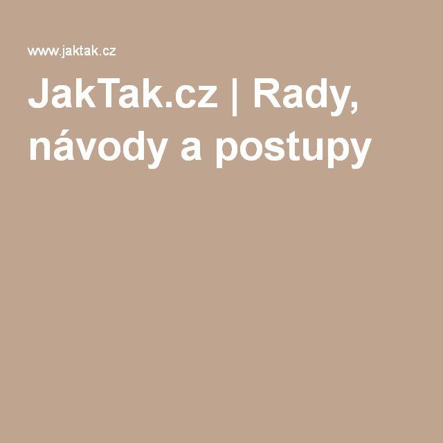 JakTak.cz | Rady, návody a postupy