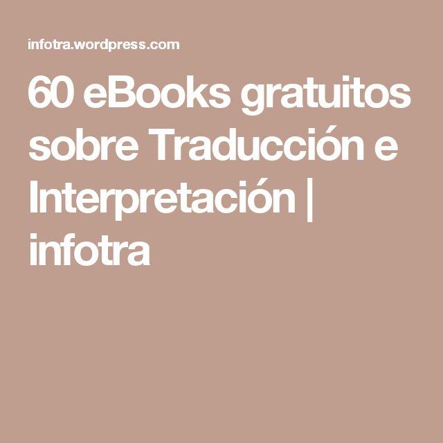 60 eBooks gratuitos sobre Traducción e Interpretación   infotra