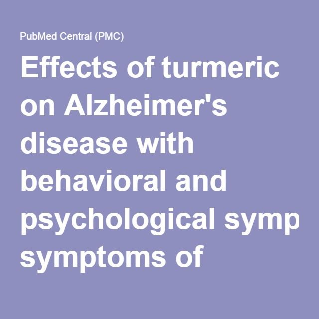 Effects of turmeric on Alzheimer's disease with behavioral and psychological symptoms of dementia