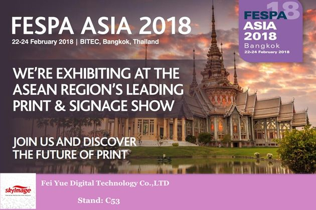 FeiYue Invite U a #FESPA ASIA 2018 Bangkok Stand: C53 Fecha