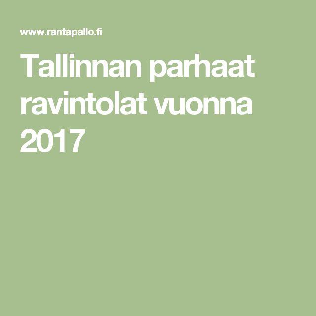Tallinnan parhaat ravintolat vuonna 2017