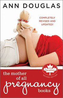 The Mother of All Pregnancy Books: An All-Canadian Guide to Conception, Birth an… – Pregnancy