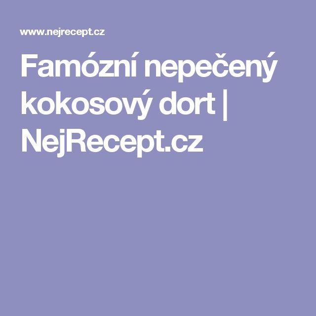 Famózní nepečený kokosový dort | NejRecept.cz