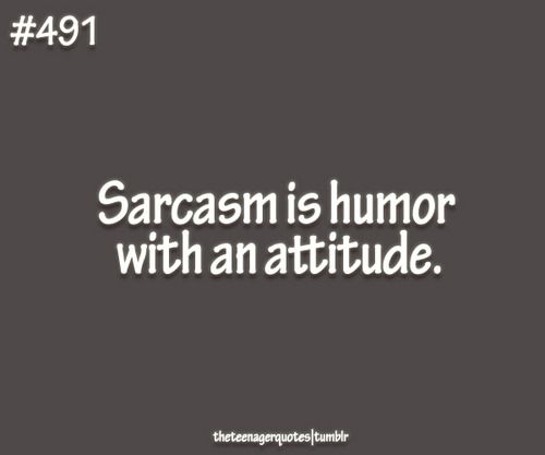 sarcasm - humor with an attitude