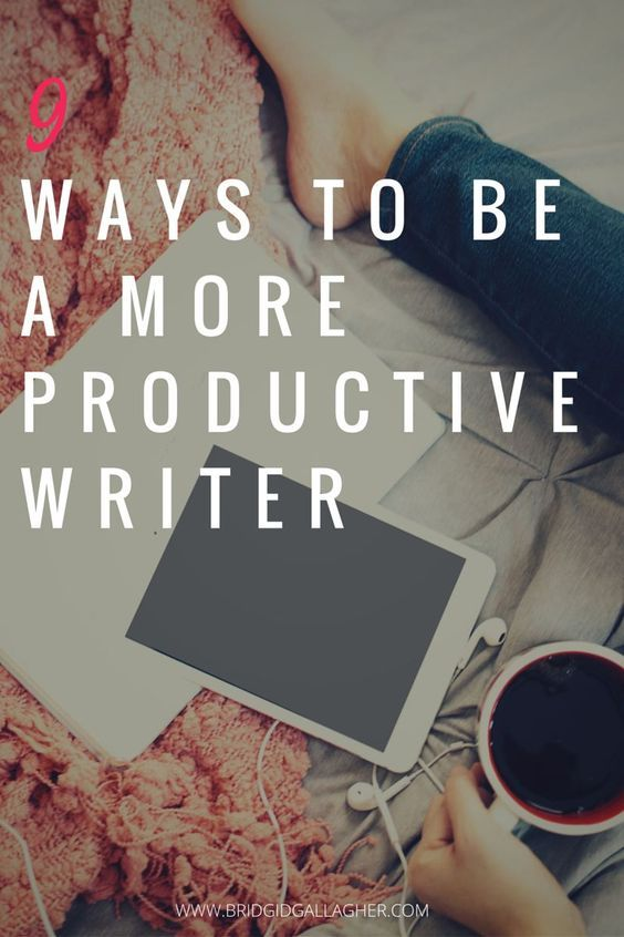 9 Ways to Be a More Productive Writer - make more time for writing & get…