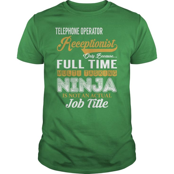 Telephone Operator Receptionist Only Because Full Time Multi Tasking NINJA is not an actual Job Title Shirts #gift #ideas #Popular #Everything #Videos #Shop #Animals #pets #Architecture #Art #Cars #motorcycles #Celebrities #DIY #crafts #Design #Education #Entertainment #Food #drink #Gardening #Geek #Hair #beauty #Health #fitness #History #Holidays #events #Home decor #Humor #Illustrations #posters #Kids #parenting #Men #Outdoors #Photography #Products #Quotes #Science #nature #Sports…
