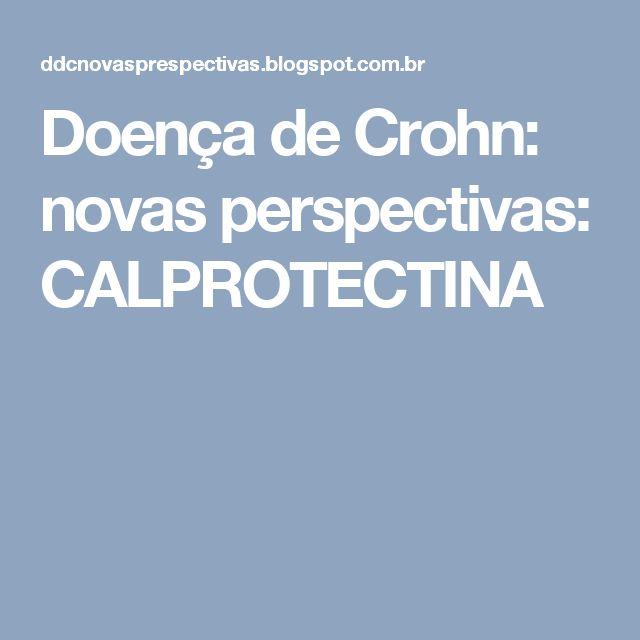 Doença de Crohn: novas perspectivas: CALPROTECTINA