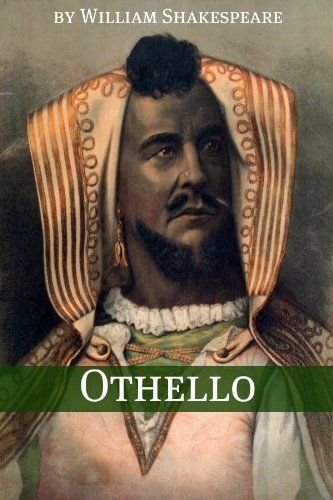 The traits of manhood of the four main characters in othello by william shakespeare