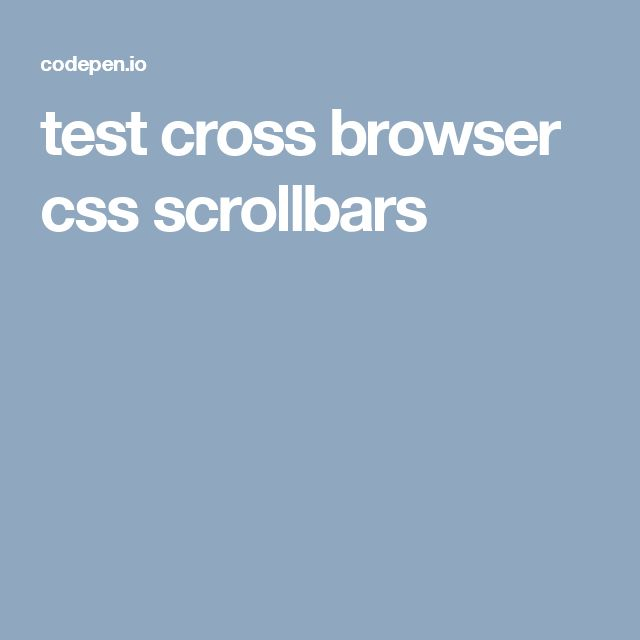 test cross browser css scrollbars