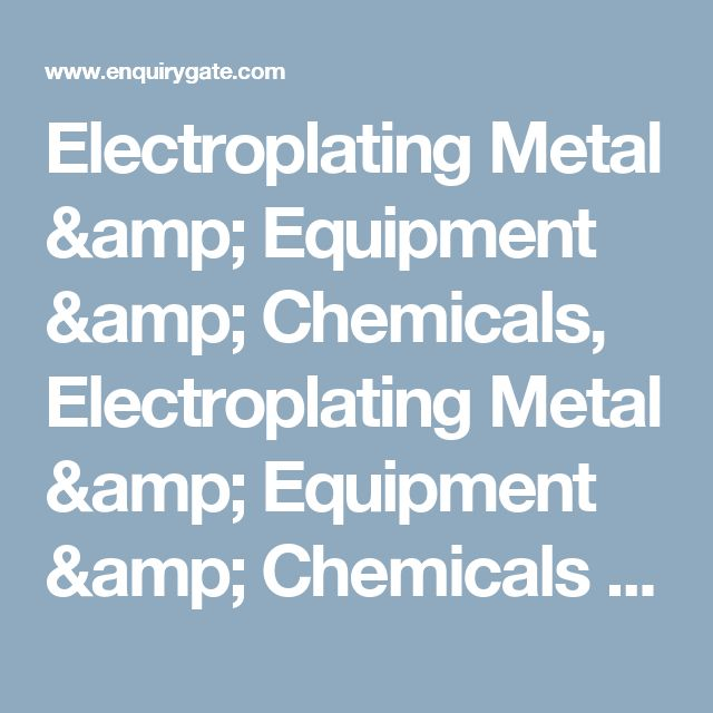 Electroplating Metal & Equipment & Chemicals, Electroplating Metal & Equipment & Chemicals manufacturers, suppliers, dealers, exporters and importers in india