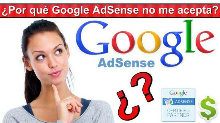 ¿Por qué Google AdSense no me acepta?