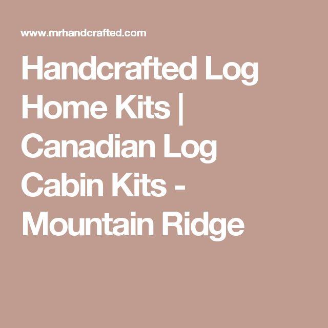 Best 25 Log Cabin Home Kits Ideas On Pinterest Cabin