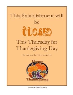 Meant for all businesses and companies that take off the holiday, this attractive, free printable sign states than an establishment will be closed for Thanksgiving. Free to download and print