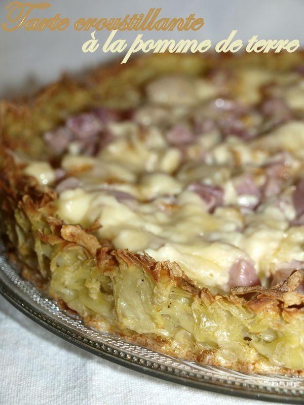 Tarte croustillante à la pomme de terre - Dans vos assiettes