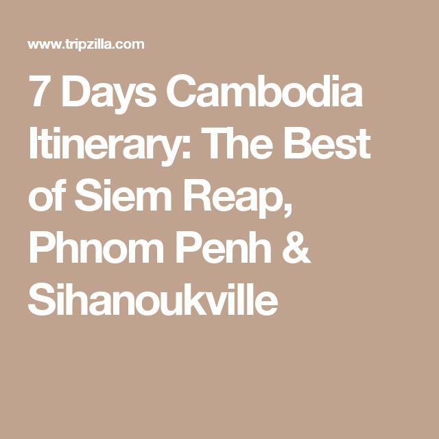 7 Days Cambodia Itinerary: The Best of Siem Reap, Phnom Penh & Sihanoukville