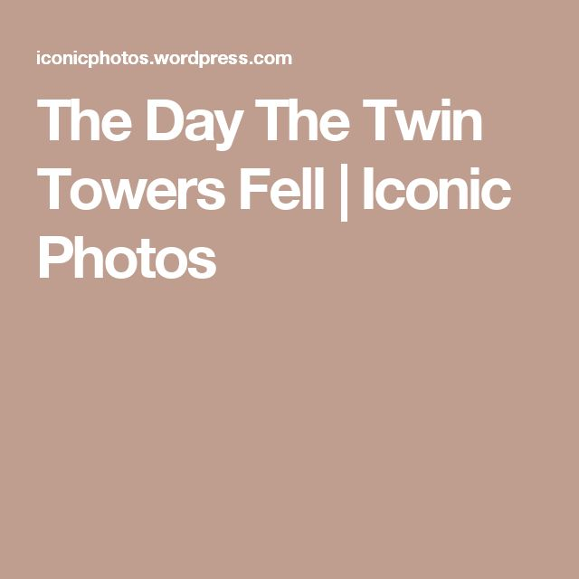 The Day The Twin Towers Fell | Iconic Photos