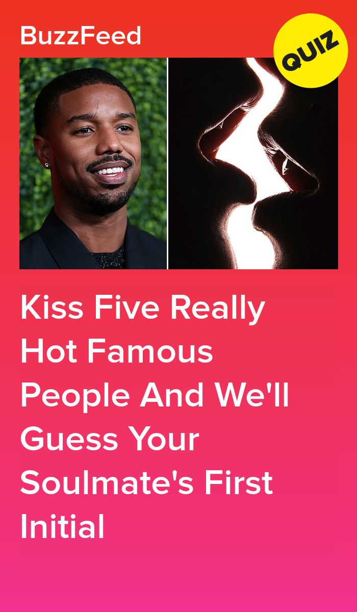 Kiss Five Really Hot Famous People And We'll Guess Your